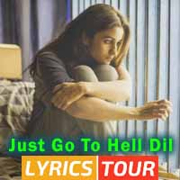 just go to hell dil lyrics