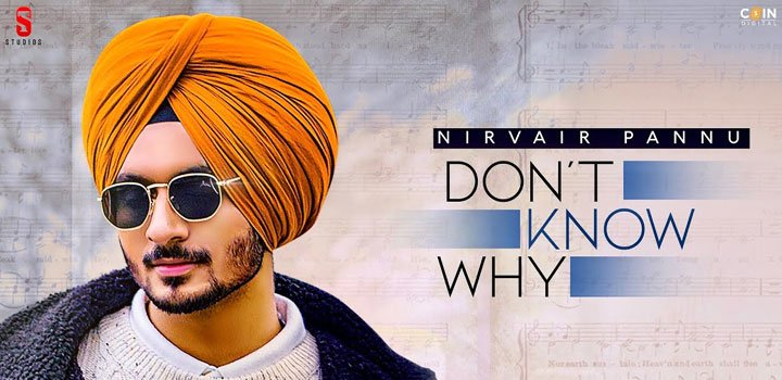 don-t-know-why-nirvair-pannu
